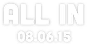 All In. 08.06.15